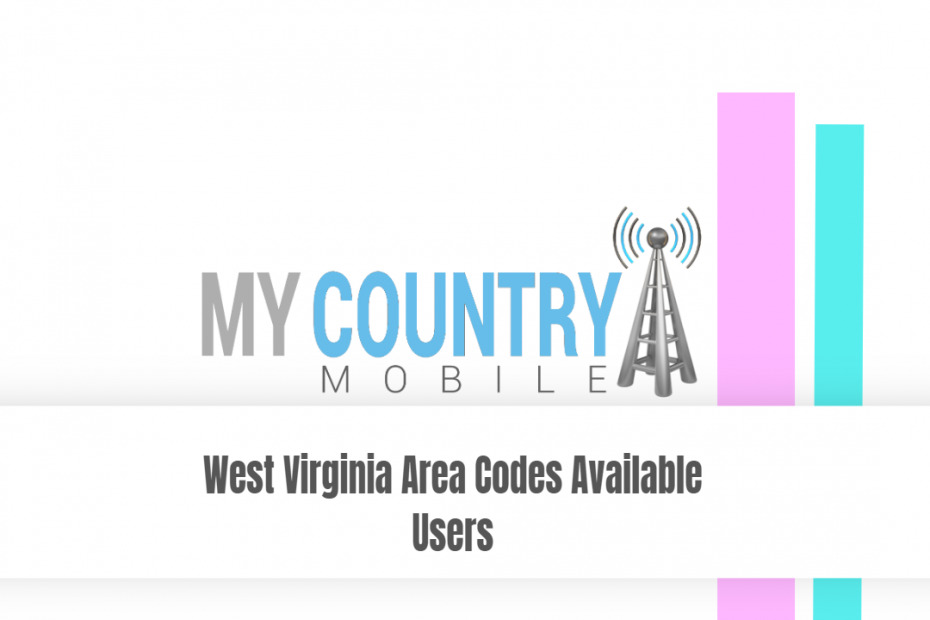 West Virginia Area Codes Available Users - My Country Mobile