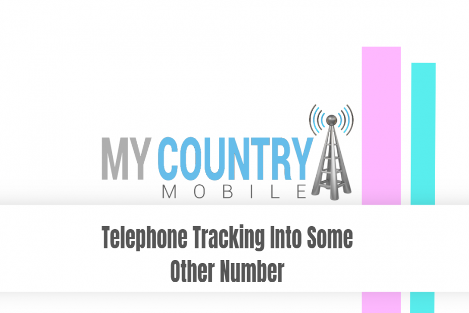 Telephone Tracking Into Some Other Number - My Country Mobile