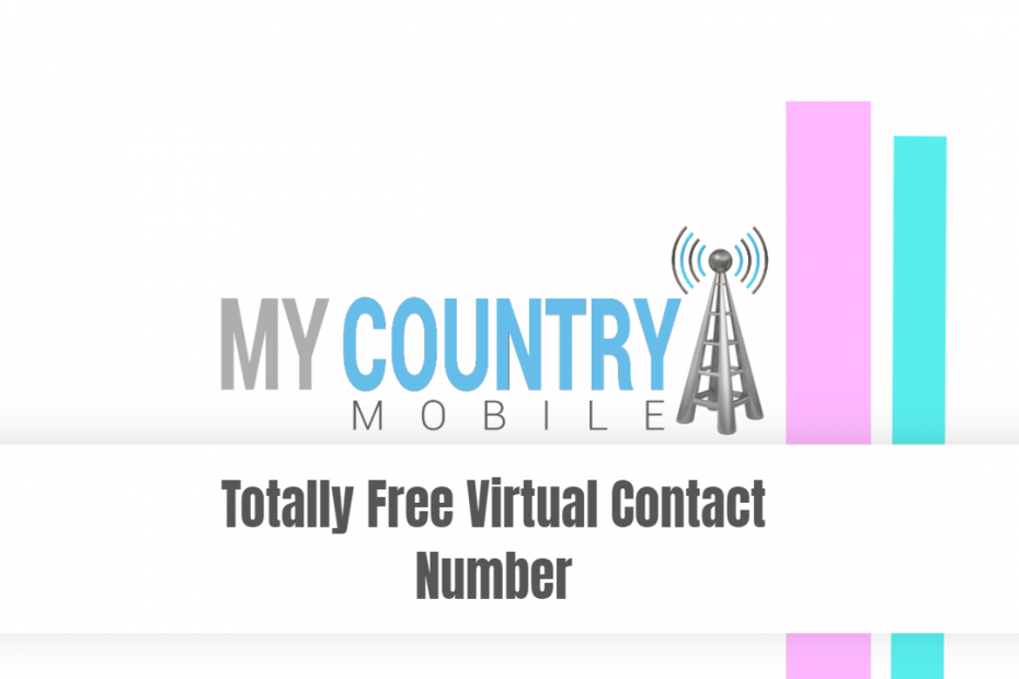 Totally Free Virtual Contact Number - My Country Mobile