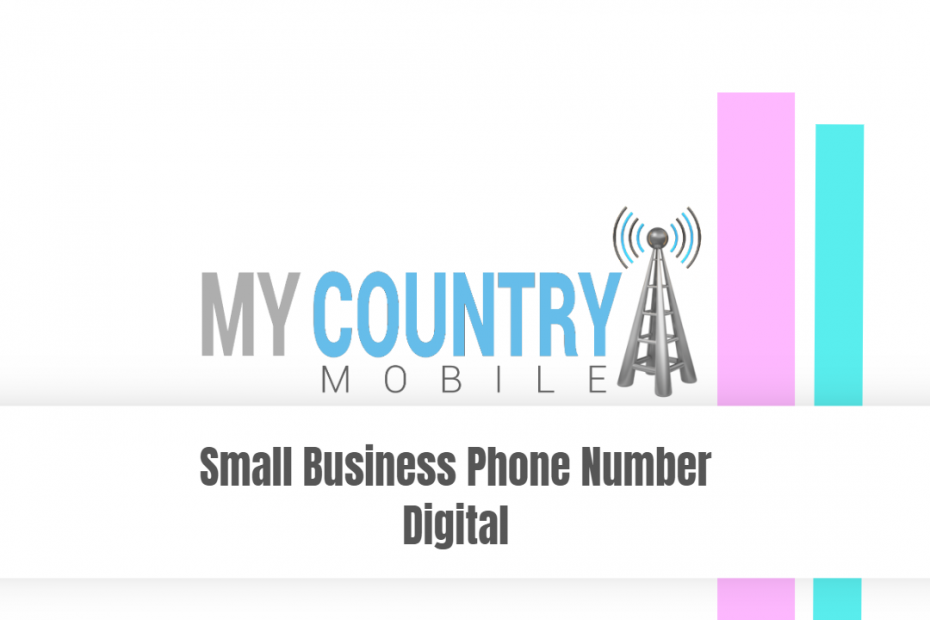 Small Business Phone Number Digital - My Country Mobile