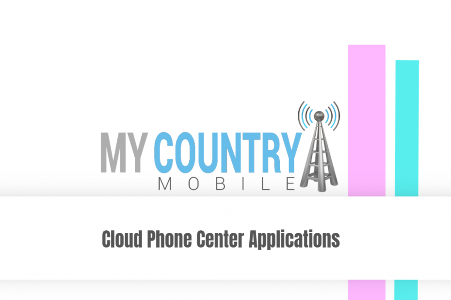 Cloud Phone Center Applications - My Country Mobile