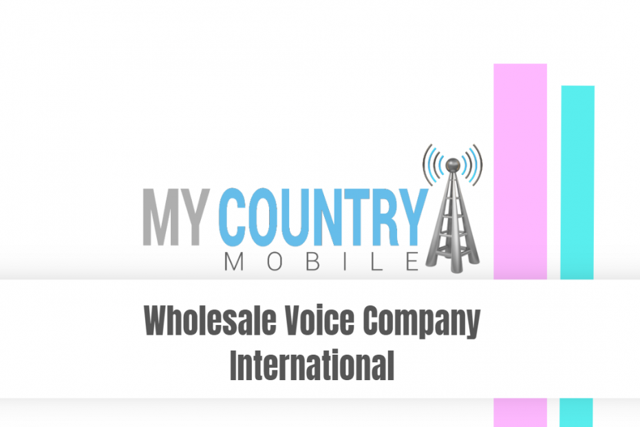 Wholesale Voice Company International - My Country Mobile