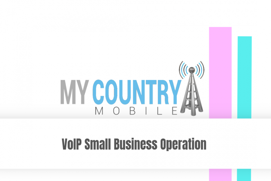 VoIP Small Business Operation - My Country Mobile