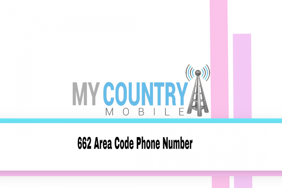 662 Area Code Phone Number - My Country Mobile