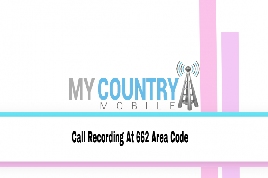 Call Recording At 304 Area Code - My Country Mobile